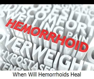 When Will Hemorrhoids Heal